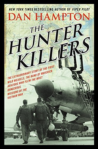 Dan Hampton The Hunter Killers The Extraordinary Story Of The First Wild Weasels