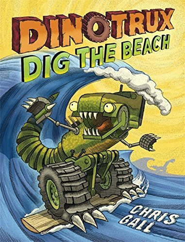 Chris Gall Dinotrux Dig The Beach