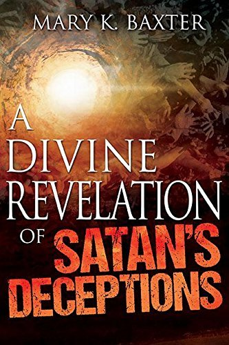 Mary K. Baxter A Divine Revelation Of Satan's Deceptions
