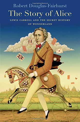Robert Douglas Fairhurst The Story Of Alice Lewis Carroll And The Secret History Of Wonderlan