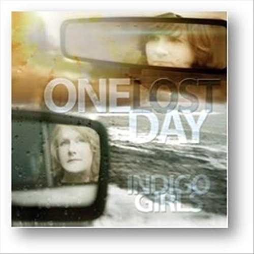 Indigo Girls One Lost Day
