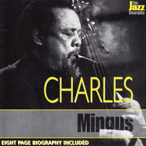 Charles Mingus Jazz Biography