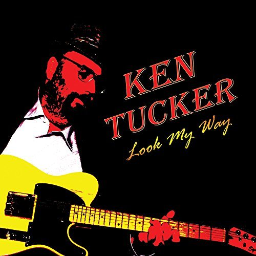 Ken Tucker Look My Way