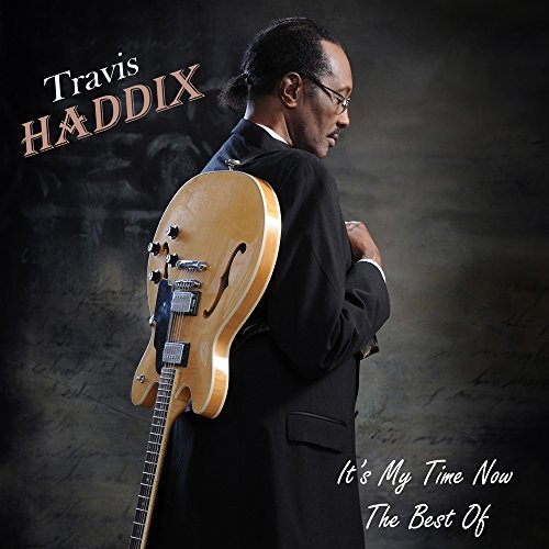 Travis Haddix It's My Time Now Best Of
