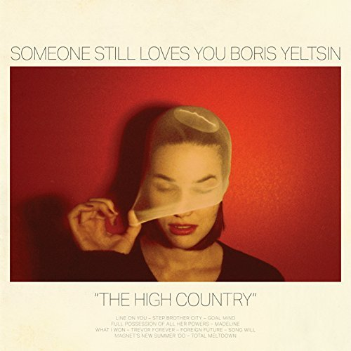 Someone Still Loves You Boris Yeltsin High Country High Country