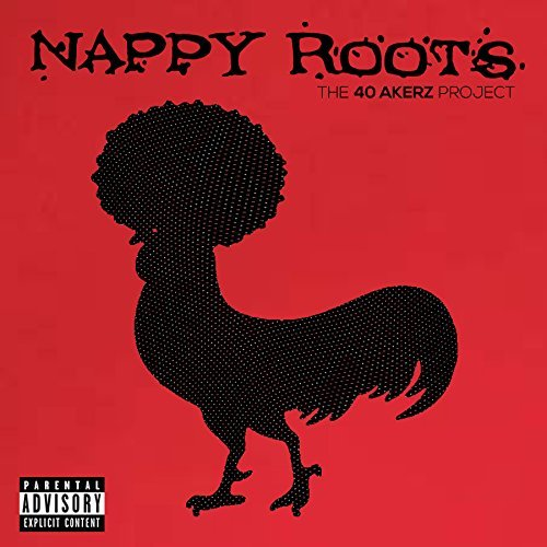 Nappy Roots 40 Akerz Project Explicit Version