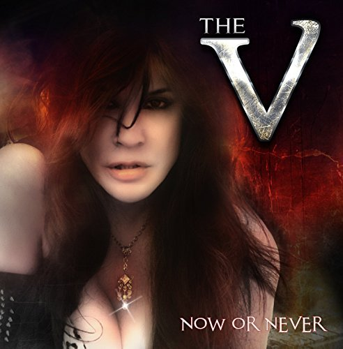 The V Now Or Never Now Or Never