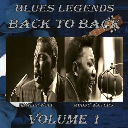 Muddy Howlin Wolf Waters Blues Legends Back To Back 1