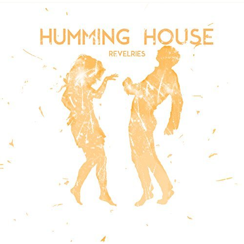 Humming House Revelries