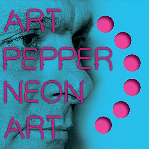 Art Pepper Neon Art Volume Two
