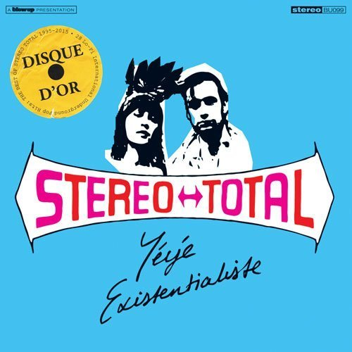 Stereo Total Yeye Existentialiste Yeye Existentialiste
