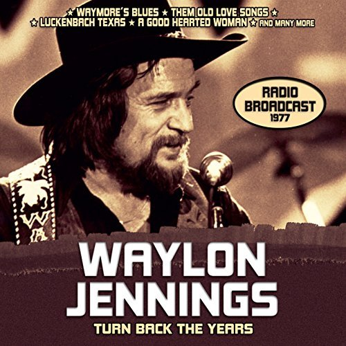 Waylon Jennings Turn Back The Years Radio Bro