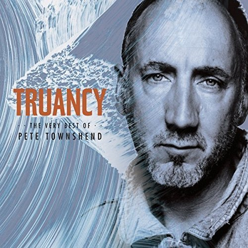 Pete Townshend Truancy The Very Best Of Pete Truancy The Very Best Of Pete