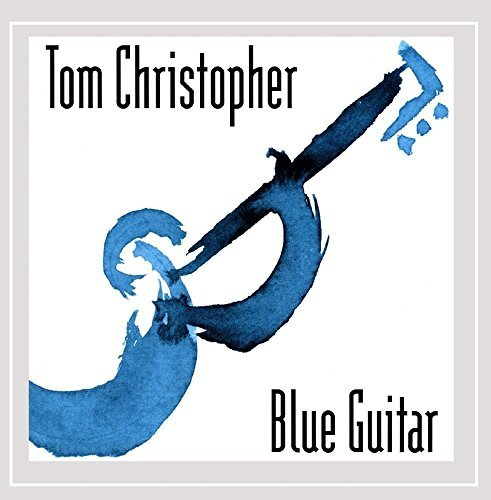 Tom Christopher Blue Guitar