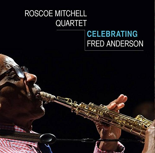 Roscoe Mitchell Celebrating Fred Anderson
