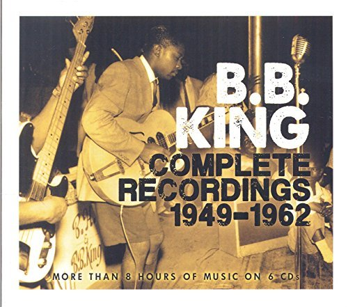 B.B. King Complete Recordings 1949 1962 King B.B. Complete Recordings