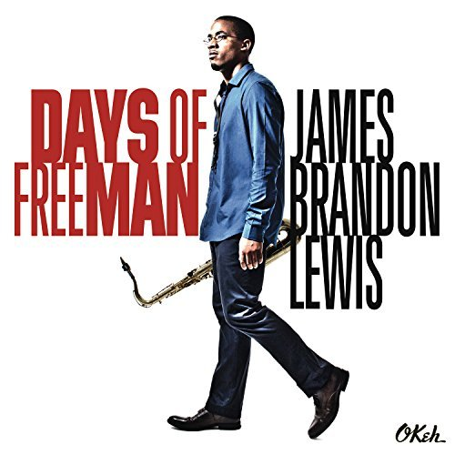 James Brandon Lewis Days Of Freeman Days Of Freeman