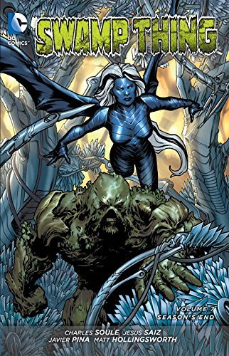 Charles Soule Swamp Thing Volume 7 Season's End