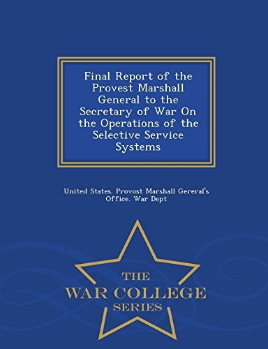 United States Provost Marshall Gereral' Final Report Of The Provest Marshall General To Th