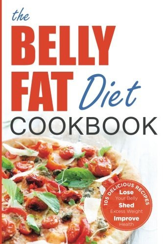 John Chatham Belly Fat Diet Cookbook 105 Easy And Delicious Recipes To Lose Your Belly