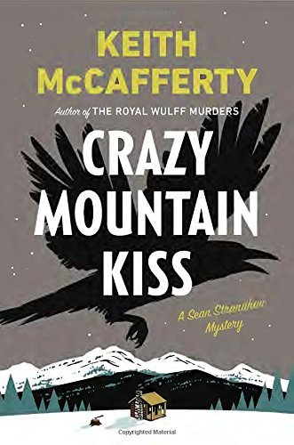 Keith Mccafferty Crazy Mountain Kiss A Sean Stranahan Mystery
