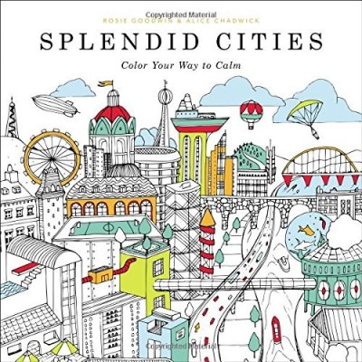 Rosie Goodwin Splendid Cities Color Your Way To Calm
