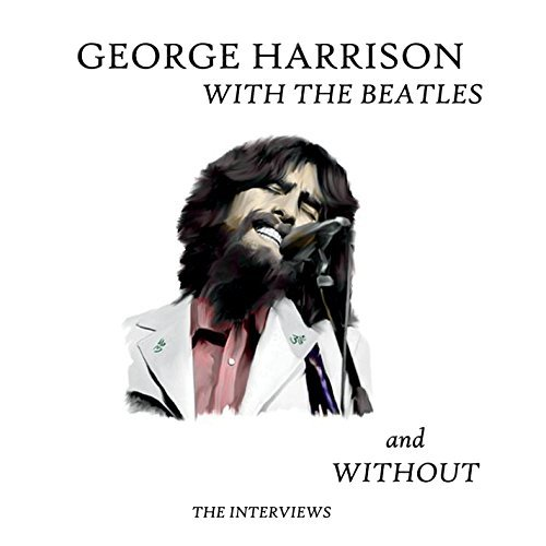 George Harrison With The Beatles & Without