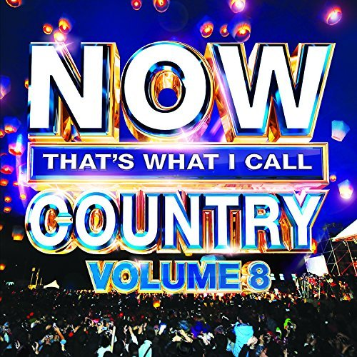 Various Artists Now That's What I Call Country Vol. 8