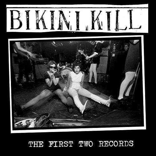Bikini Kill The First Two Records First Two Records