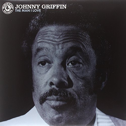 Johnny Griffin Man I Love