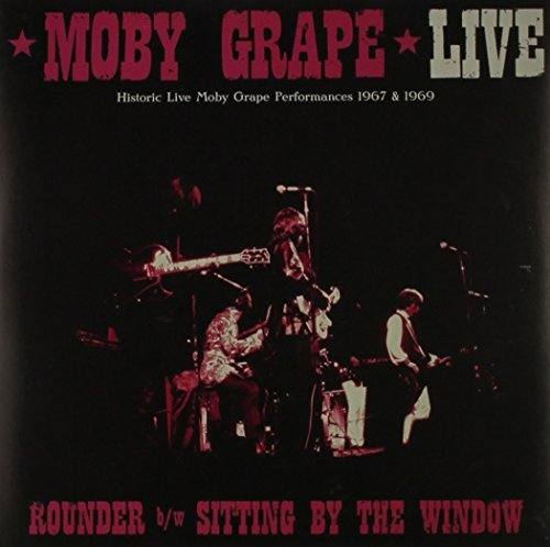 Moby Grape Live Rounder Sitting By The Live Rounder Sitting By The