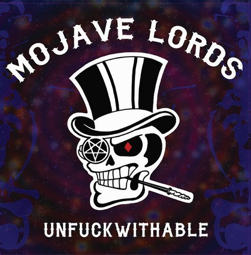 Mojave Lords Unfuckwithable Explicit Version Unfuckwithable