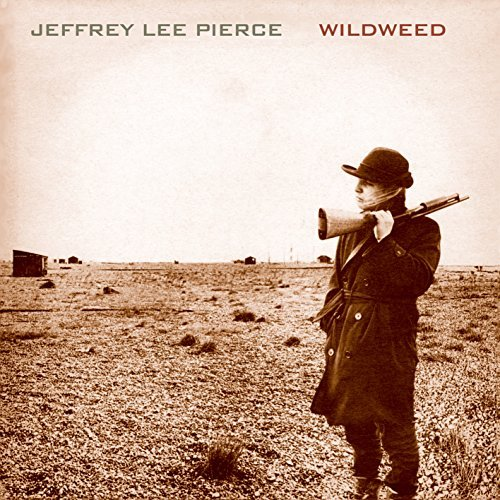 Jeffrey Lee Pierce Wildweed Lp
