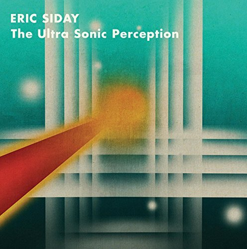 Eric Siday Ultra Sonic Perception