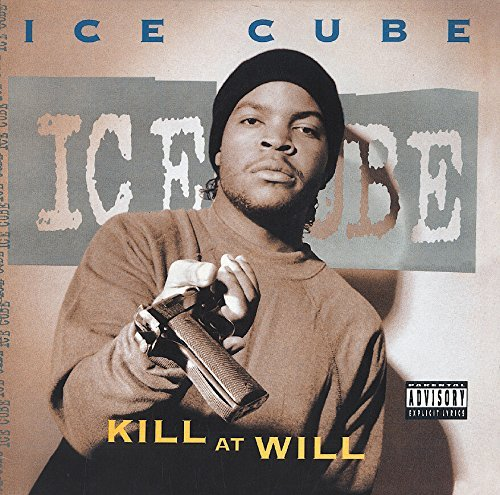Ice Cube Kill At Will Explicit Version Kill At Will