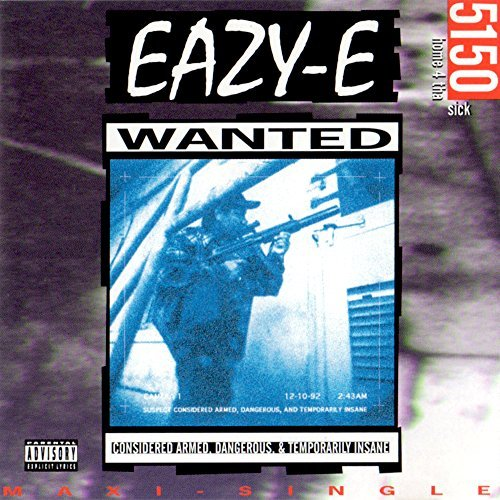 Eazy E 5150 Home 4 Tha Sick Explicit Version 5150 Home 4 Tha Sick