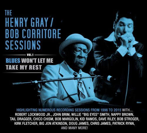 Gray Henry & Bob Corritore Blues Won't Let Me Take My Rest