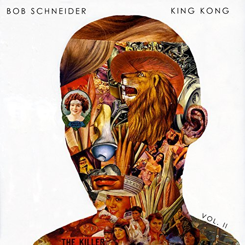 Bob Schneider King Kong Vol. Ii