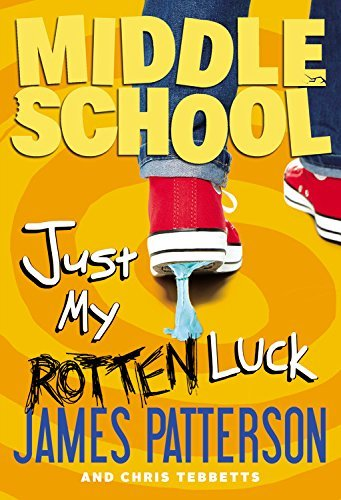 James Patterson Middle School Just My Rotten Luck
