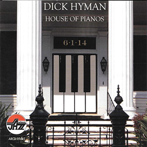 Dick Hyman House Of Pianos