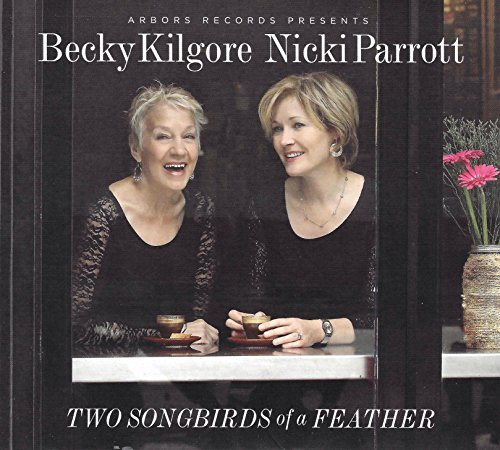 Kilgore Rebecca Parrott Nick Two Songbirds Of A Feather