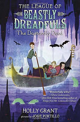 Holly Grant The League Of Beastly Dreadfuls Book 2 The Dastardly Deed