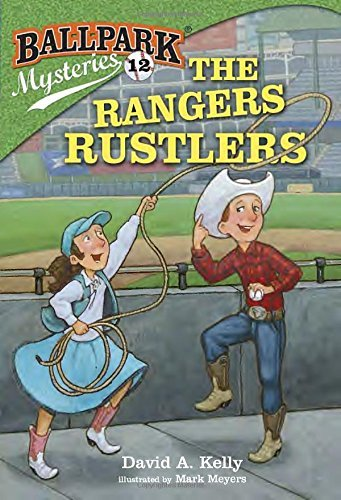 David A. Kelly Ballpark Mysteries #12 The Rangers Rustlers