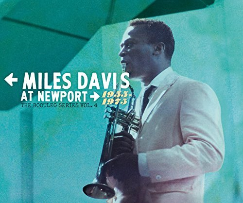 Miles Davis Miles Davis At Newport 1955 1975 The Bootleg Series Vol. 4 Miles Davis At Newport 1955 1975 The Bootleg Ser