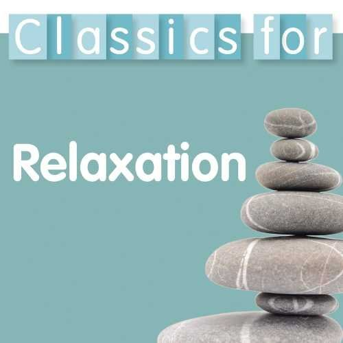 Various Artist Classics For Relaxation Classics For Relaxation