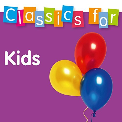 Various Artist Classics For Kids Classics For Kids