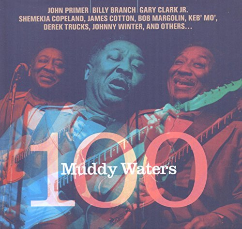 Muddy Waters 100 Muddy Waters 100 Muddy Waters 100