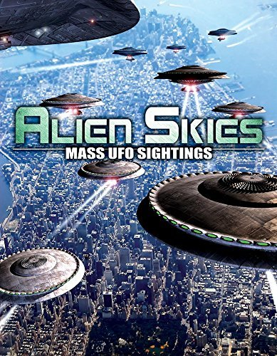 Alien Skies Mass Ufo Sighting Alien Skies Mass Ufo Sighting Alien Skies Mass Ufo Sightings