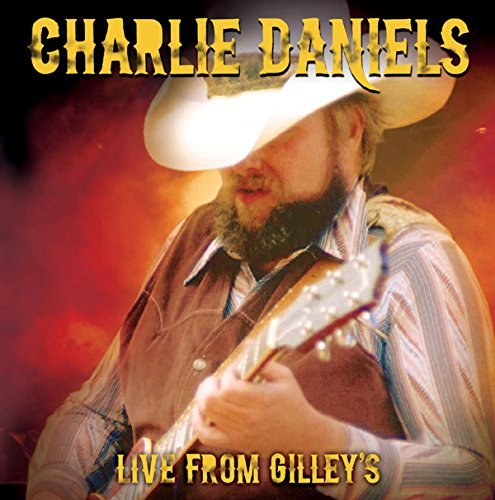 Charlie Daniels Live From Gilley's Live From Gilley's