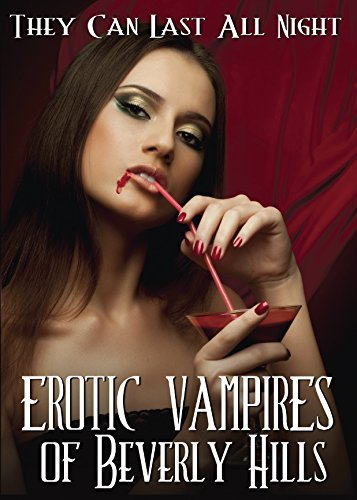 Erotic Vampires Of Beverly Hil Erotic Vampires Of Beverly Hil Erotic Vampires Of Beverly Hills